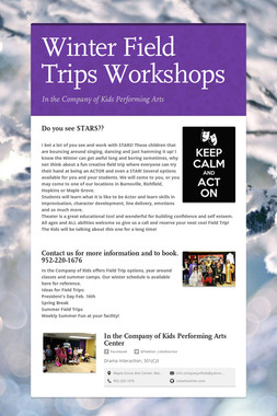 Winter Field Trips       Workshops