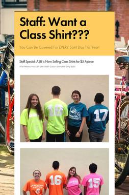 Staff: Want a Class Shirt???