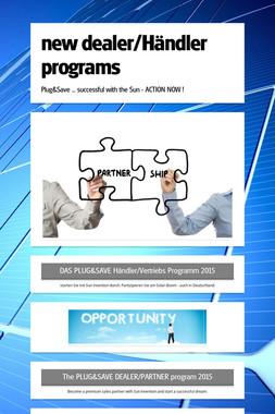 new dealer/Händler programs