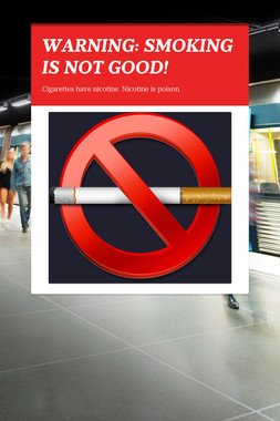 WARNING: SMOKING IS NOT GOOD!