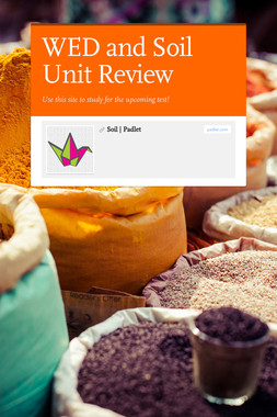 WED and Soil Unit Review
