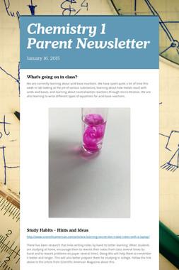 Chemistry 1 Parent Newsletter