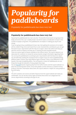 Popularity for paddleboards