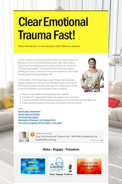 Clear Emotional Trauma Fast!