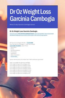 Dr Oz Weight Loss Garcinia Cambogia