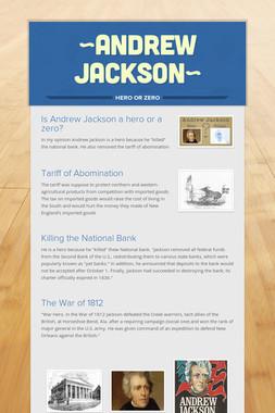 ~Andrew Jackson~