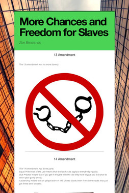 More Chances and Freedom for Slaves