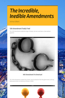The Incredible, Inedible Amendments