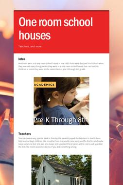 One room school houses
