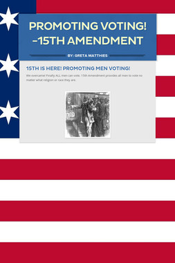 Promoting Voting! -15th Amendment