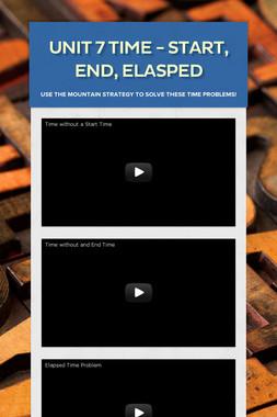 Unit 7 Time - Start, End, Elasped