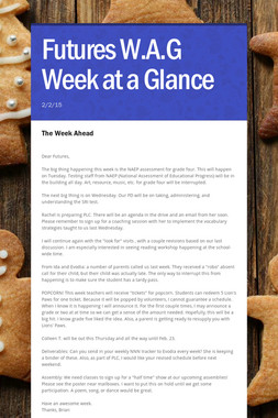 Futures W.A.G Week at a Glance