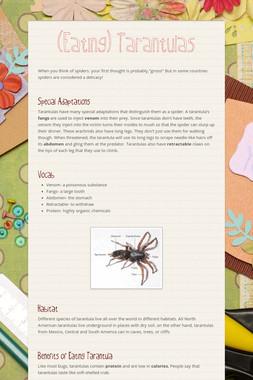 (Eating) Tarantulas