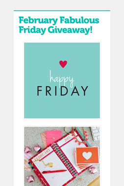 February Fabulous Friday Giveaway!