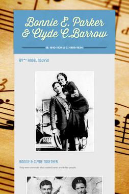 Bonnie E. Parker & Clyde C.Barrow
