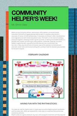 COMMUNITY HELPER'S WEEK!