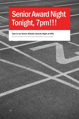 Senior Award Night Tonight, 7pm!!!