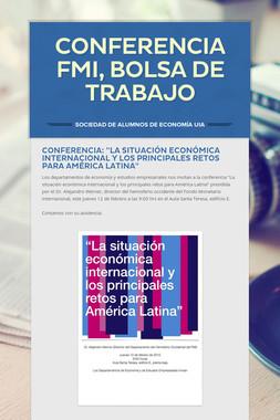 Conferencia FMI, Bolsa de Trabajo