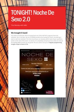 TONIGHT! Noche De Sexo 2.0
