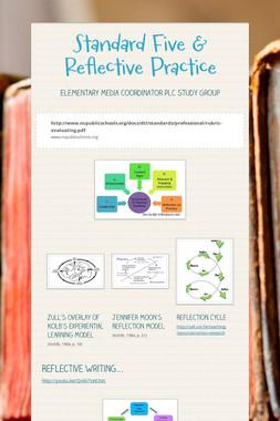 Standard Five & Reflective Practice