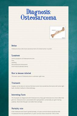 Diagnosis: Osteosarcoma