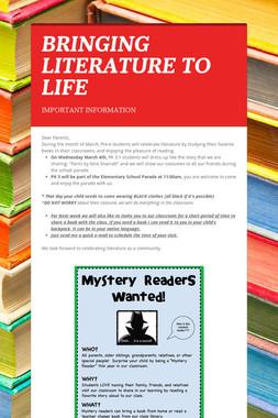 BRINGING LITERATURE TO LIFE