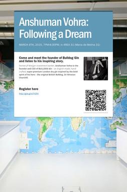 Anshuman Vohra: Following a Dream