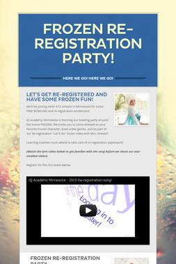 FROZEN Re-REGISTRATION PARTY!