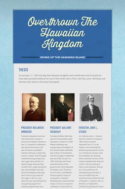 Overthrown The Hawaiian Kingdom