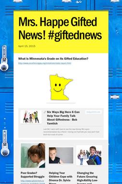 Mrs. Happe Gifted News! #giftednews