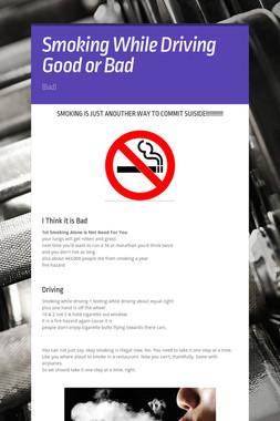 Smoking While Driving Good or Bad