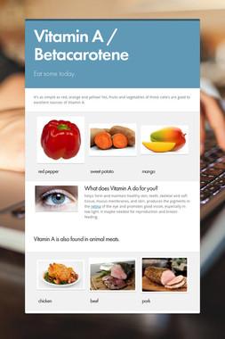 Vitamin A / Betacarotene