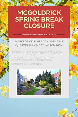 McGoldrick Spring Break Closure