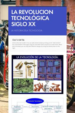 LA REVOLUCION TECNOLÓGICA SIGLO XX