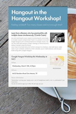 Hangout in the Hangout Workshop!