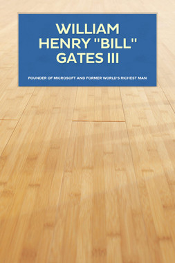 "William Henry ""Bill"" Gates III"