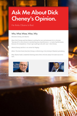 Ask Me About Dick Cheney's Opinion.