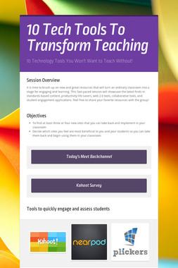 10 Tech Tools To Transform Teaching