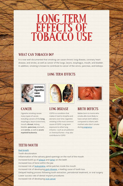 LONG TERM EFFECTS OF TOBACCO USE