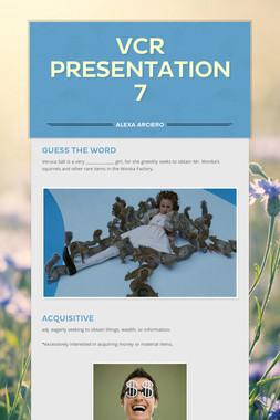 VCR Presentation 7