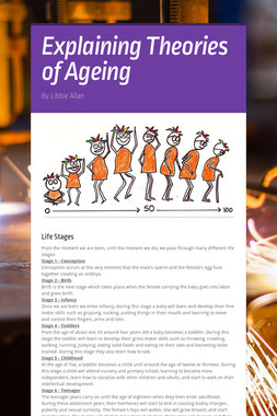 Explaining Theories of Ageing
