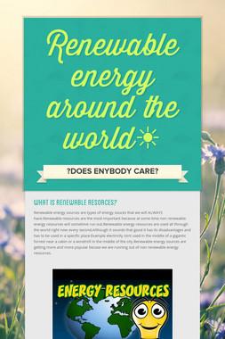 Renewable energy around the world☀️