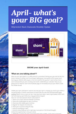 April- what's your BIG goal?
