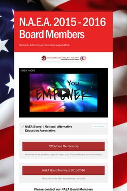 N.A.E.A. 2015 - 2016 Board Members