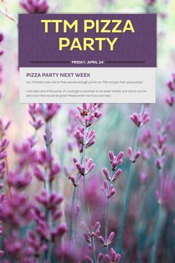 TTM Pizza Party