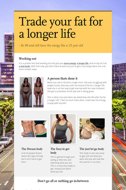 Trade your fat for a longer life