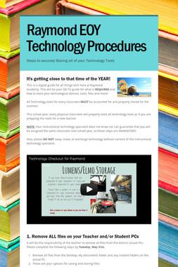 Raymond EOY Technology Procedures