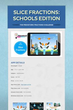 Slice Fractions: Schools Edition