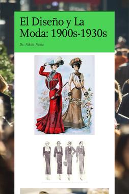 El Diseño y La Moda: 1900s-1930s