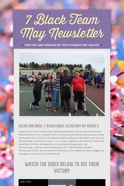 7 Black Team May Newsletter